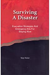 Surviving A Disaster, Evacuation Strategies and Emergency Kits For Staying Alive Paperback