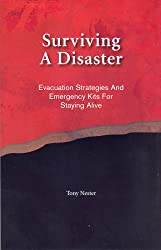 Surviving A Disaster, Evacuation Strategies and Emergency Kits For Staying Alive