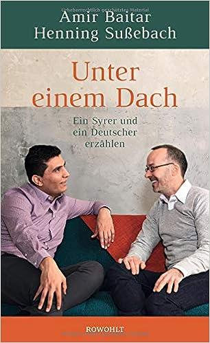unter einem dach ein syrer und ein deutscher erzahlen
