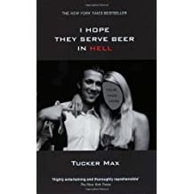 I Hope They Serve Beer in Hell by Max Tucker (2006-07-27) Paperback