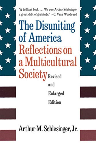 The Disuniting of America: Reflections on a Multicultural...