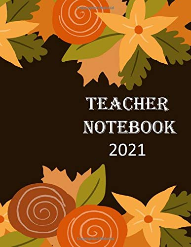 """Image for TEACHER NOTEBOOK 2021: Weekly and Monthly Calendar Agenda, Lesson Planner,Academic Year (2020-2021) 8.5"""" x 11"""" 120 Pages.Monthly Calendar Appointments Planner Holidays and inspirational"""