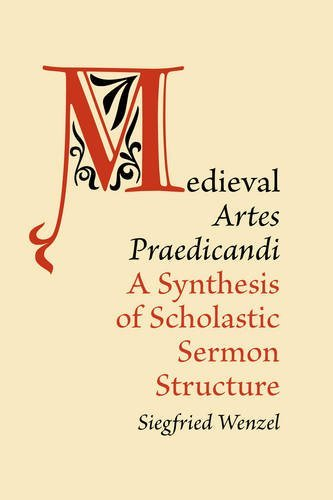 Medieval 'Artes Praedicandi': A Synthesis of Scholastic Sermon Structure (Medieval Academy Books)