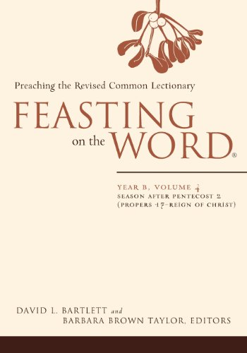 [Book] Feasting on the Word: Year B, Vol. 4: Season after Pentecost 2 (Propers 17-Reign of Christ)<br />KINDLE
