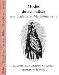 Modes du XVIIIe siècle sous Louis XVI et Marie-Antoinette par Emmanuelle Kecir-Lepetit
