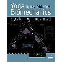 Yoga Biomechanics: Stretching redefined
