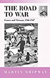 2: The Road to War: France and Vietnam 1944-1947 (CONTEMPORARY FRANCE)