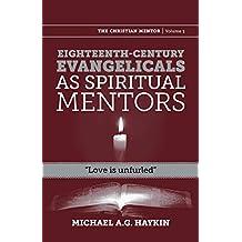 Eighteenth-Century Evangelicals as Spiritual Mentors: Love Is Unfurled