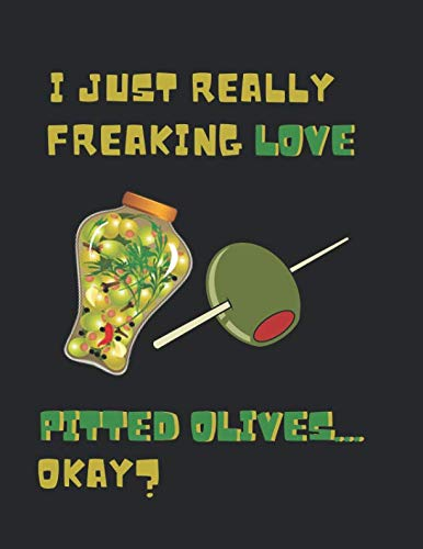 I Just Really Freaking Love Pitted Olives ... Okay?: 2 In 1 Lined And Cornell Style Note Book