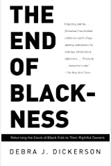 The End of Blackness: Returning the Souls of Black Folk to Their Rightful Owners Kindle Edition