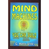 Mind Machines You Can Build, G. Harry Stine, 1560870168