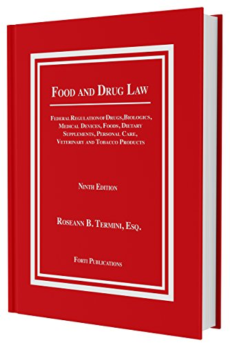 FOOD and DRUG LAW: Federal Regulation of Drugs, Biologics, Medical Devices, Foods, Dietary Supplements, Personal Care, Veterinary and Tobacco Products