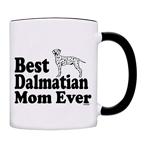 Mug Best Dalmatian Mom Ever Coffee Mug-0090-Black (Dalmatian Mug)