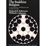 The Buddhist Religion : A Historical Introduction, Robinson, Richard H. and Johnson, Willard L., 053401027X