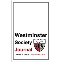 Westminster Society Journal: Means of Grace - Summer 2018