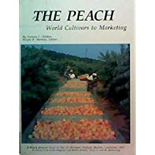 The Peach: Culture, Cultivars, Breeding, Propagation, Nutrition, Training and Pruning, Diseases and Insects, Harvesting, Storage and Marketing