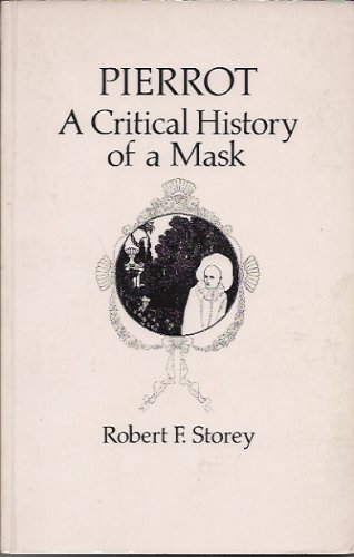 Pierrot: A Critical History of a Mask -