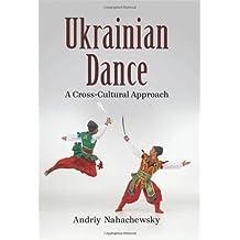 Ukrainian Dance: A Cross-Cultural Approach