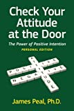 Check Your Attitude at the Door: The Power of Positive Intention