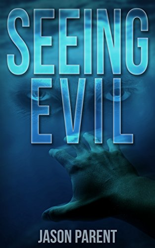 Seeing Evil (Cycle of Evil Book 1) ()