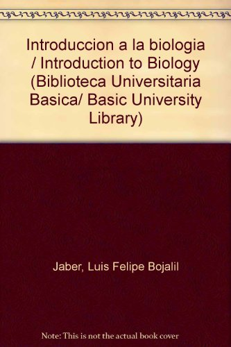Introduccion a la biologia / Introduction to Biology (Biblioteca Universitaria Basica/ Basic University Library) (Spanis