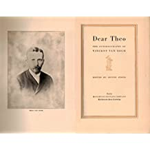 Dear Theo;: An autobiography of Vincent van Gogh from his letters