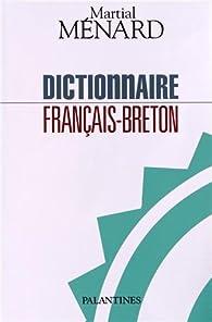 Dictionnaire français-breton par Martial Menard