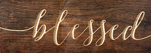 Blessed Plaque - Blessed Distressed Engraved 16 x 6 Inch Solid Pine Wood Plank Wall Plaque Sign