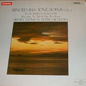 Bax - Tone Poems, Vol. 2 (Into the Twilight, In the Faery Hills, Roscatha, The Tale of the Pine - Trees Knew) / Ulster Orchestra, Bryden Thomson / 1985 LP