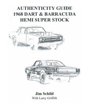 1968 Dodge Dart & Plymouth Barracuda Hemi Super Stock Authenticity Guide