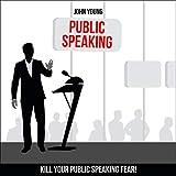 Public Speaking: Kill Your Public Speaking Fear