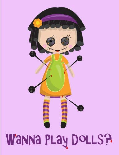 Wanna Play Dolls Composition Notebook: College Ruled (7.44 X 9.69) Voodoo Doll Spirit Magic Journal Writing Book
