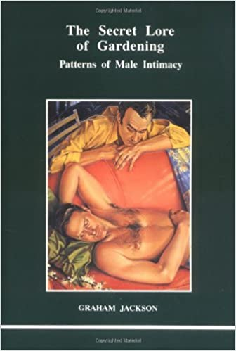 The secret lore of gardening: patterns of male intimacy