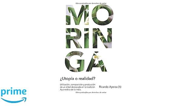 Moringa, ¿utopía o realidad?: Utilización, composición y ...