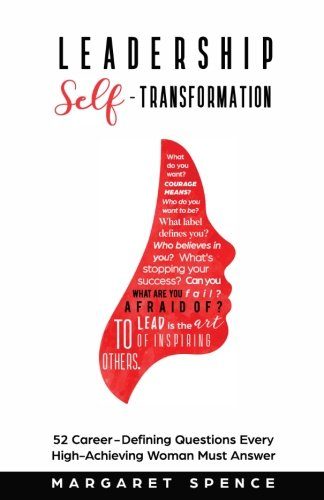 Leadership Self-Transformation: 52 Career-Defining Questions Every High-Achieving Woman Must Answer