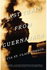 Last Train from Cuernavaca Kindle Edition