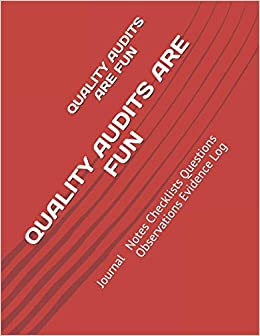 QUALITY AUDITS ARE FUN: Journal Notes Checklists Questions