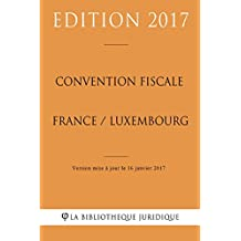 Convention fiscale France / Luxembourg (French Edition)