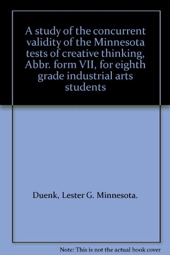A study of the concurrent validity of the Minnesota tests of creative thinking, Abbr. form VII, for eighth grade industrial arts students