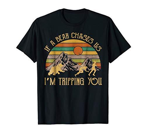 Bear Camp Shirt - Vintage If A Bear Chase Us I'm Tripping You Camping Tshirt