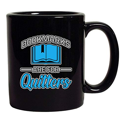 (Bookmarks Are For Quitters Funny DT Coffee 11 Oz Black Mug)