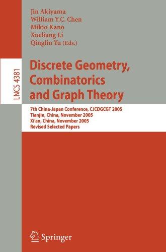 Discrete Geometry, Combinatorics and Graph Theory: 7th China-Japan Conference, CJCDGCGT 2005, Tianjin, China, November 1