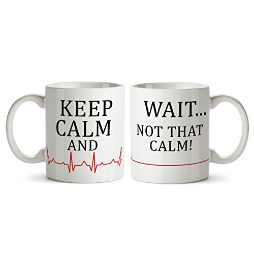 Keep Calm and... Wait Not That Calm! Funny Heartbeat Coffee Mug - Ceramic - 11 oz - Gifts for Doctors by JET Print