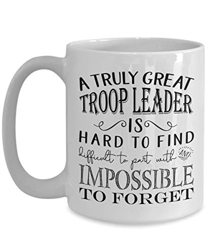 A Truly Great Troop Leader is Hard to Find Coffee Mug - Best Appreciation Gifts Idea for Amazing Girl Boy Daisy Brownie Cub Eagle Tiger Scout Leaders Men or Women (Large 15oz, white)