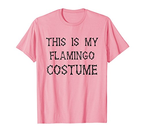 This is my Flamingo Costume T-Shirt Halloween Costume ()