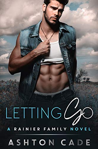 Letting Go: A Rainier Family Novel by [Cade, Ashton]