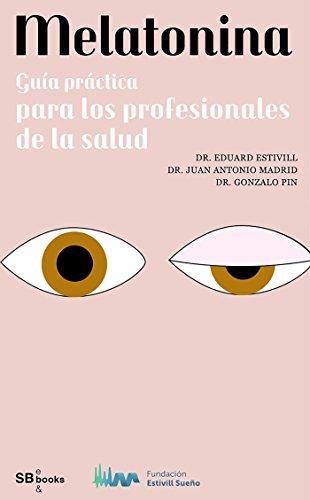 Melatonina, guía práctica para los profesionales de la salud (Spanish Edition) by [