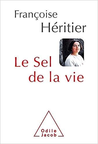 Le Sel de la vie - Françoise Héritier