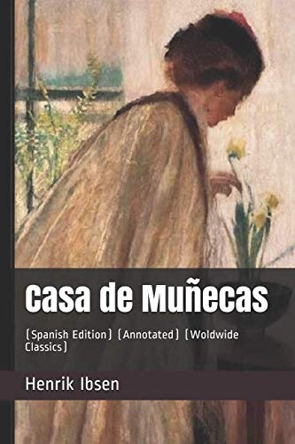 Casa de Muñecas: (Spanish Edition) (Annotated) (Woldwide Classics) (Cases Annotated)