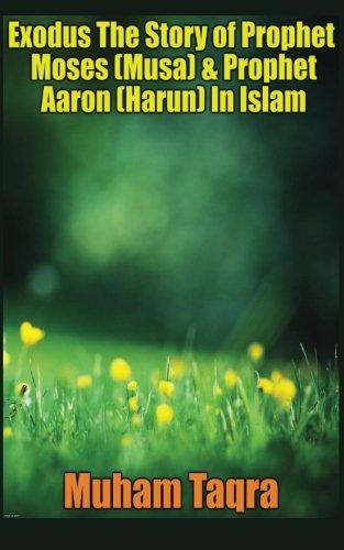 Exodus The Story of Prophet Moses (Musa) & Prophet Aaron (Harun) In Islam